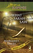 What Sarah Saw (Without a Trace) (Love Inspired Suspense Series) eBook