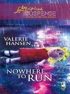 Nowhere to Run (Love Inspired Suspense Series) eBook