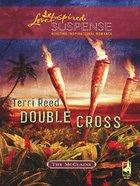 Double Cross (Love Inspired Suspense Series) eBook