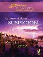 Suspicion (Carolina Justice) (Love Inspired Suspense Series) eBook