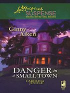 Danger in a Small Town (Carolina Justice) (Love Inspired Suspense Series) eBook