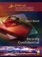 Strictly Confidential (Love Inspired Suspense Series) eBook