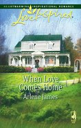When Love Comes Home (Love Inspired Series) eBook