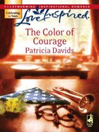 The Color of Courage (Love Inspired Series) eBook