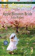 Apple Blossom Bride (Love Inspired Series) eBook