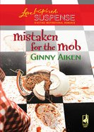 Mistaken For the Mob (Love Inspired Suspense Series) eBook