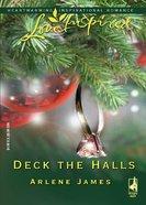 Deck the Halls (Love Inspired Series) eBook