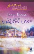 The Inn At Shadow Lake (Love Inspired Suspense Series) eBook