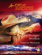 The Danger Within (Love Inspired Suspense Series) eBook