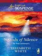 Sounds of Silence (Texas Gatekeepers) (Love Inspired Suspense Series) eBook