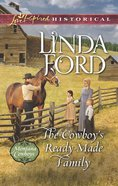 The Cowboy's Ready-Made Family (Montana Cowboys #1) (Love Inspired Historical Series) eBook