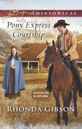 Pony Express Courtship (Saddles and Spurs #1) (Love Inspired Historical Series) eBook