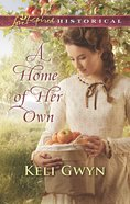 A Home of Her Own (Love Inspired Historical Series) eBook