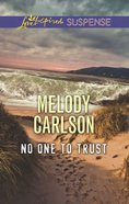 No One to Trust (Love Inspired Suspense Series) eBook
