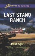 Last Stand Ranch (Love Inspired Suspense Series) eBook
