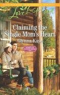Claiming the Single Mum's Heart (Hearts of Hunter Ridge #2) (Love Inspired Series) eBook