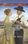 His Forgotten Fiance (Love Inspired Historical Series) eBook