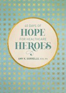 40 Days of Hope For Healthcare Heroes, eBook