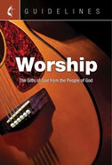 Worship: The Gifts of God From the People of God (Guidelines For Leading Your Congregation Series) eBook