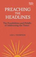 Preaching the Headlines (Working Preacher Series) eBook