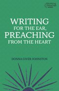 Writing For the Ear, Preaching From the Heart (Working Preacher Series) eBook