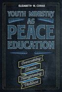 Youth Ministry as Peace Education eBook