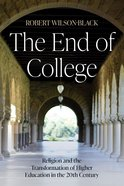 The End of College eBook