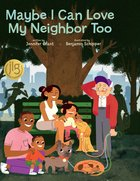 Maybe I Can Love My Neighbor Too eBook
