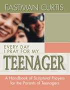 Everyday I Pray For My Teenager eBook