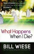 What Happens When I Die? eBook