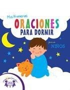 Mis Primeras Oraciones Para Dormir Para Ninos (My First Bedtime Prayers For Boys) eBook