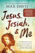 Jesus, Josiah, and Me eBook