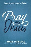 Pray Like Jesus eBook