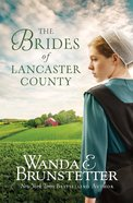 The Brides of Lancaster County (Brides Of Lancaster County Series) eBook