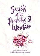 Secrets of the Proverbs 31 Woman eBook