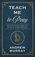Teach Me to Pray (Enduring Voices Series) eBook