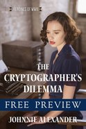 The Cryptographer's Dilemma  (Free Preview) (#02 in Heroines Of Wwii Series) eBook