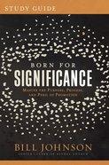 Born For Significance Study Guide eBook