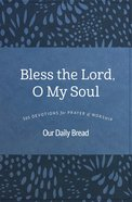 Bless the Lord, O My Soul (Our Daily Bread Series) eBook