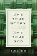 One True Story, One True God eBook