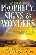 Walking in Prophecy, Signs, and Wonders eBook