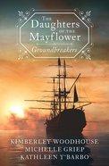 The Groundbreakers (Daughters Of The Mayflower Series) eBook