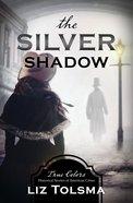 The Silver Shadow (True Colors Series) eBook