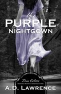 The Purple Nightgown (True Colors Series) eBook