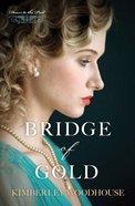 Bridge of Gold (Doors To The Past Series) eBook