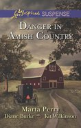 Danger in Mish Country (Fall From Grace/Dangerous Homecoming/Return to Willow Trace) (Love Inspired Suspense Series) eBook