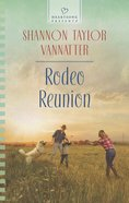 Rodeo Reunion (Love Inspired Series) eBook