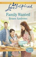 Family Wanted (Willow's Haven #1) (Love Inspired Series) eBook