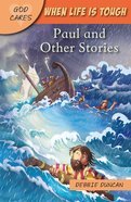 When Life is Tough: Paul and Other Stories (God Cares Series) Paperback