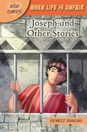 When Life is Unfair: Joseph and Other Stories (God Cares Series) Paperback